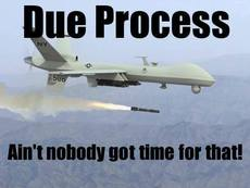 due process ain't nobody got time for that