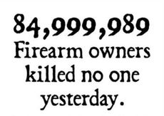 firearm owners killed no one yesterday