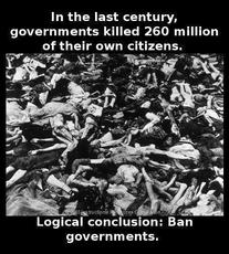 in the last century, governments killed 260 million of their own citizens