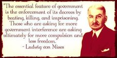 Ludwig von Mises the essential feature of government