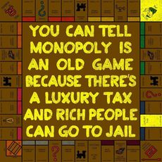 You can tell monopoly is an old game
