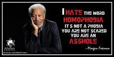 Morgan Freeman I hate the word homophobia