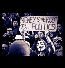 Money is the root of all politics