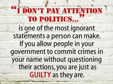 I don't pay attention to politics
