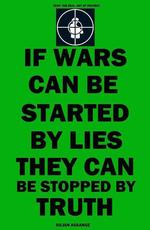 Juliane Assange if wars can be started by lies they can be stopped by truth
