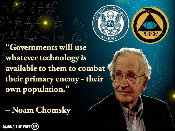 Noam Chomsky Governments will use whatever technology is available to them