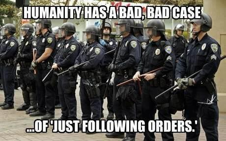 Humanity has a bad case of just following orders