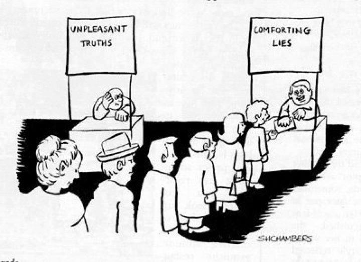 Unpleasant truths and comforting lies