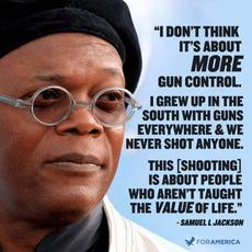 Samuel L Jackson I don't think it's about more gun control