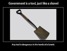 Government is a tool, just like a shovel