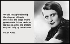 Ayn Rand we are fast approaching the stage of ultimate inversion