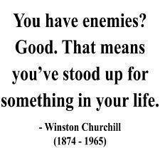 winston churchill you have enemies?