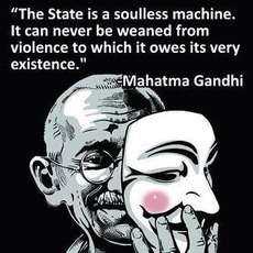 Mahatma Gandhi The state is a soulless machine