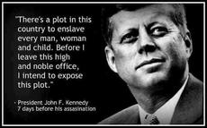 John F Kennedy There's a plot in this country to enslave every man woman and child