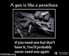 a gun is like a parachute