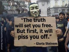 The truth will set you free but first it will piss you off