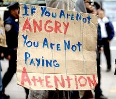 If you are not angry you are not paying attention