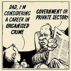 Dad I'm considering a career in organised crime
