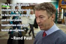 Rand Paul The american people shouldn't be subjected to harassment to board an airplane