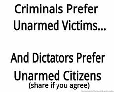 Criminals prefer unarmed victims and dictators prefer unarmed citizens